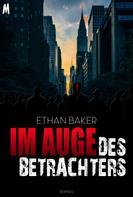 Ethan Baker: Im Auge des Betrachters – Krimi
