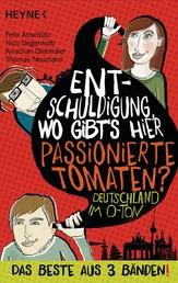 """Entschuldigung, wo gibt's hier passionierte Tomaten? - Das Beste aus 3 Bänden """"Deutschland im O-Ton"""""""
