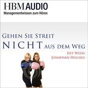 Gehen Sie Streit nicht aus dem Weg! - HBM Audio - Managementwissen zum Hören