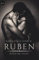 Rhiana Corbin: Ruben Hold me tight ★★★★