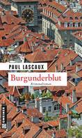Paul Lascaux: Burgunderblut