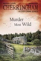 Matthew Costello: Cherringham - Murder Most Wild ★★★