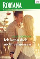 Lucy Gordon: Ich kann dich nicht vergessen ★★★★★