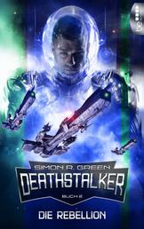 Die Rebellion - Deathstalker - Buch 2