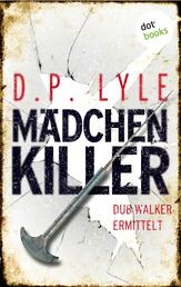 Mädchenkiller - Dub Walker ermittelt - Zweiter Thriller