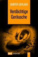 Gunter Gerlach: Verdächtige Geräusche ★★★★