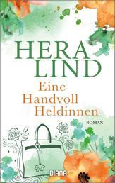 Eine Handvoll Heldinnen - Roman