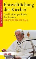 Jürgen Erbacher: Entweltlichung der Kirche?