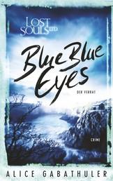 Blue Blue Eyes - LOST SOULS LTD.