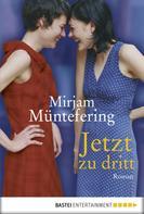 Mirjam Müntefering: Jetzt zu dritt ★★★★