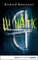 Richard Montanari: Lunatic ★★★★