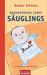 Bekenntnisse eines Säuglings - Illustriert von Rattelschneck