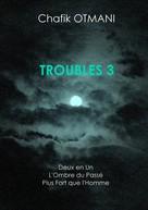 chafik otmani: Troubles vol. 3