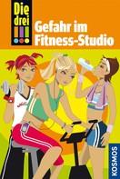 Maja von Vogel: Die drei !!!, 4, Gefahr im Fitness-Studio (drei Ausrufezeichen) ★★★★★