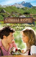 Gabriele Raspel: Wenn der Almrausch blüht ★★★★