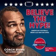 Believe the Hype! - American Football: Mehr als nur ein Spiel