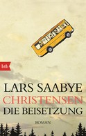 Lars Saabye Christensen: Die Beisetzung