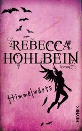 Himmelwärts - Roman