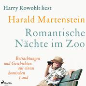 Romantische Nächte im Zoo: Betrachtungen und Geschichten aus einem komischen Land