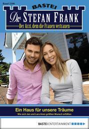 Dr. Stefan Frank - Folge 2206 - Ein Haus für unsere Träume