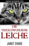 Janet Evans: Die Verschwundene Leiche (Lakeside-Katzenkrimi-Serie) ★★★★★