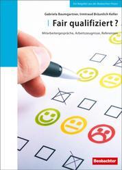 Fair qualifiziert? - Mitarbeitergespräche, Arbeitszeugnisse, Referenzen