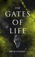 Bram Stoker: The Gates of Life