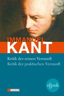 Immanuel Kant: Kritik der reinen Vernunft / Kritik der praktischen Vernunft
