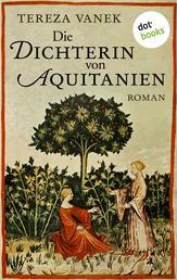 Die Dichterin von Aquitanien - Roman