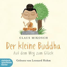 Der kleine Buddha - Auf dem Weg zum Glück (Ungekürzt)