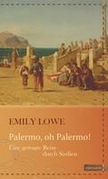 Emily Lowe: Palermo, oh Palermo!