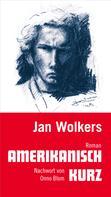 Jan Wolkers: Amerikanisch kurz