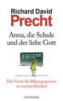 Richard David Precht: Anna, die Schule und der liebe Gott ★★★★