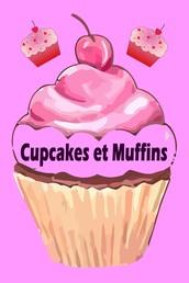 Cupcakes et Muffins - Les 200 meilleures recettes dans un livre de cuisson (Gâteaux et Pâtisseries)