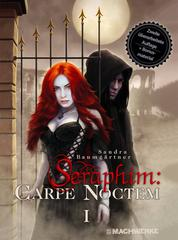 Seraphim: CARPE NOCTEM - Band 1 der Seraphim:Vampirsaga
