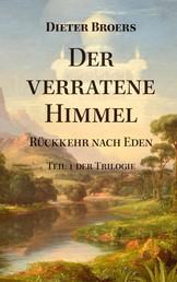 Der verratene Himmel - Rückkehr nach Eden
