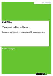 Transport policy in Europe - Concepts and objectives for a sustainable transport system