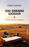 Fredy Gareis: 100 Gramm Wodka ★★★★★