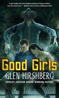 Glen Hirshberg: Good Girls