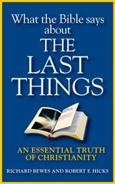What the Bible Says about the Last Things - An Essential Truth of Christianity