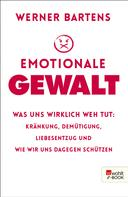 Werner Bartens: Emotionale Gewalt