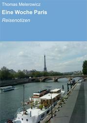 Eine Woche Paris - Reisenotizen