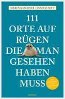 Maren Kaschner: 111 Orte auf Rügen, die man gesehen haben muss ★★★