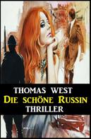 Thomas West: Die schöne Russin: Thriller ★★★★