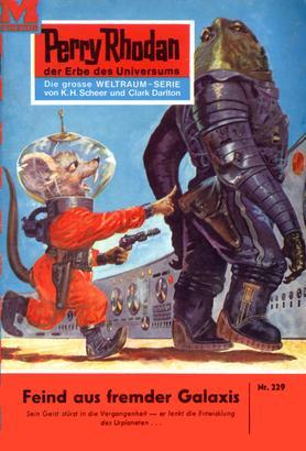 Perry Rhodan 229: Feind aus fremder Galaxis