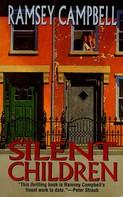 Ramsey Campbell: Silent Children
