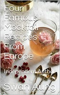 Swan Aung: Four Famous Mocktail Recipes From Europe