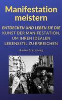 André Sternberg: Manifestation meistern