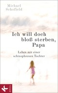 Michael Schofield: Ich will doch bloß sterben, Papa ★★★★★