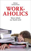 Rainer Schwochow: Workaholics